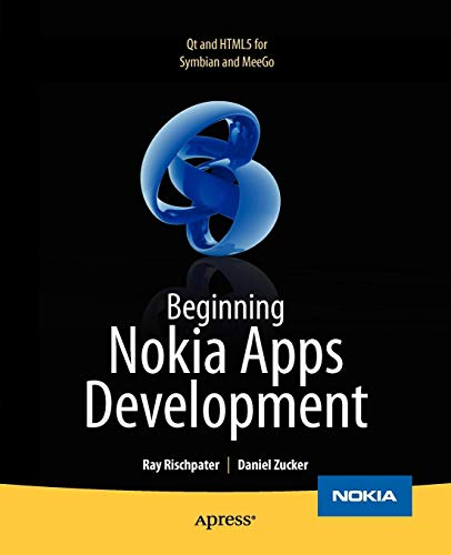 Beginning Nokia Apps Development: Qt and HTML5 for Symbian and MeeGo (Books for Professionals by Professionals) - Nokia Linux