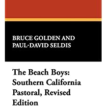 The Beach Boys: Southern California Pastoral, Revised Edition (I.O. Evans Studies in the Philosophy and Criticism of Litera) by Bruce Golden (2007-09-30)