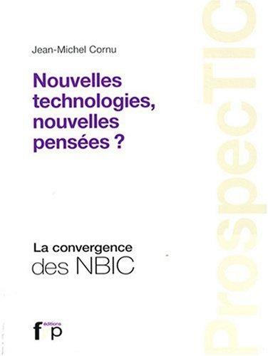 ProspecTIC - Nouvelles technologies, nouvelles pensées ? La convergence des NBIC