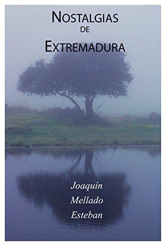 NOSTALGIAS DE EXTREMADURA por JOAQUÍN  MELLADO ESTEBAN