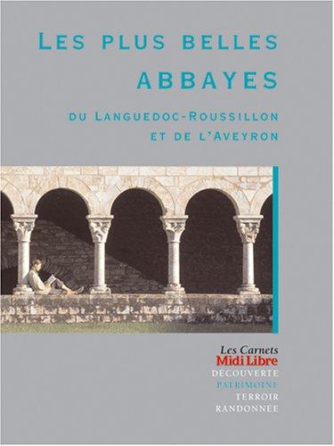 Les plus belles abbayes du Languedoc-Rousillon et de l'Aveyron