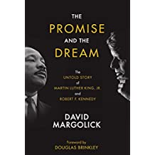 The Promise and the Dream: The Untold Story of Martin Luther King, Jr. And Robert F. Kennedy (English Edition)