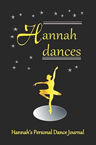 Hannah Dances Hannah's Personal Dance Journal: Hannah's Personal Dance Journal (Personalised Dance Journal) por Judy John-Baptiste