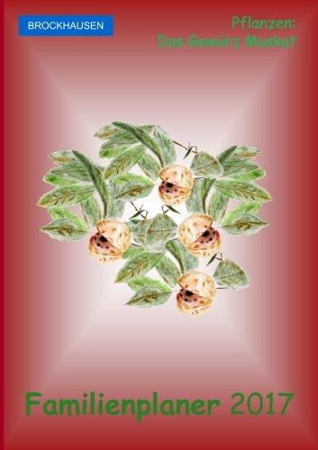 BROCKHAUSEN - Familienplaner 2017: Pflanzen: Das Gewürz Muskat, Buch