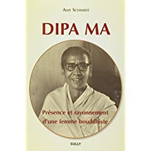 Dipa Ma, présence et rayonnement d'une femme bouddhiste