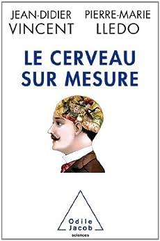 Cerveau sur mesure (Le) par [Vincent, Jean-Didier, Lledo, Pierre-Marie]