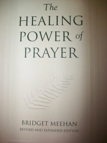 The Healing Power of Prayer by Bridget Mary Meehan (2007-06-01)