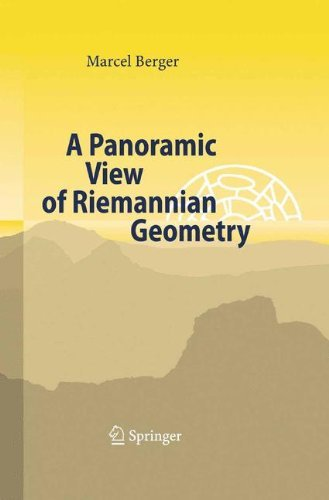 A Panoramic View of Riemannian Geometry by Marcel Berger (2012-11-14)