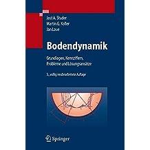 Bodendynamik: Grundlagen, Kennziffern, Probleme und Lösungsansätze: Grundlagen, Kennziffern, Probleme Und Losungsansatze