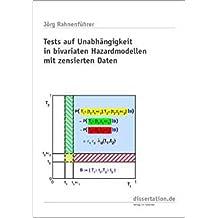Test auf Unabhängigkeit in bivariaten Hazard-Modellen mit zensierten Daten