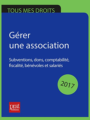 gerer-une-association-subventions-dons-comptabilite-fiscalite-benevoles-et-salaries