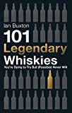 101 Legendary Whiskies You're Dying to Try But (Probably) Never Will (101 Whiskies)