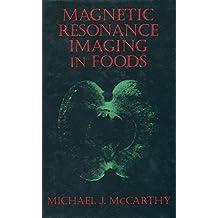 Magnetic Resonance Imaging in Foods