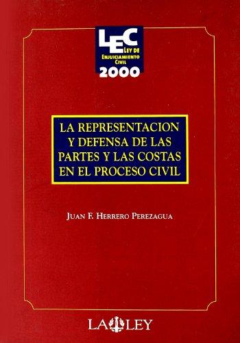 La representación y defensa de las partes y las costas en el proceso civil por Juan Herrero