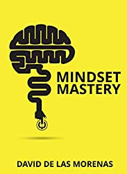 Mindset Mastery: 18 Simple Ways to Program Yourself to Be More Confident, Productive, and Successful (English Edition)
