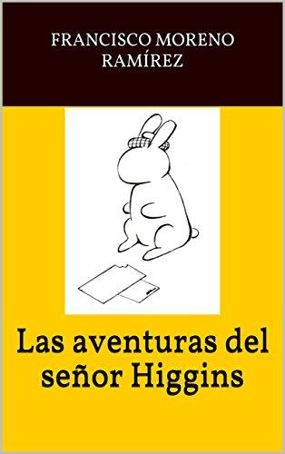 Las aventuras del señor Higgins por Francisco Moreno Ramírez