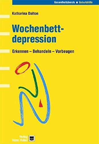 Wochenbettdepression: Erkennen - Behandeln - Vorbeugen