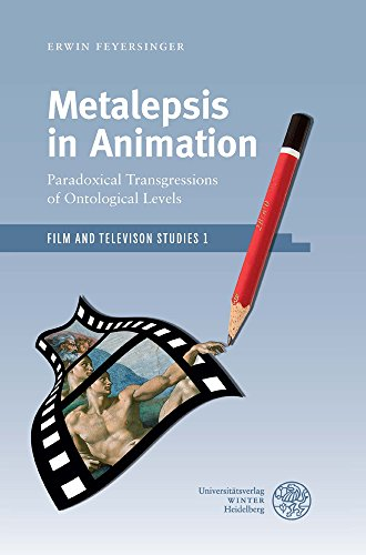 Metalepsis in Animation: Paradoxical Transgressions of Ontological Levels (Film and Television Studies, Band 1)
