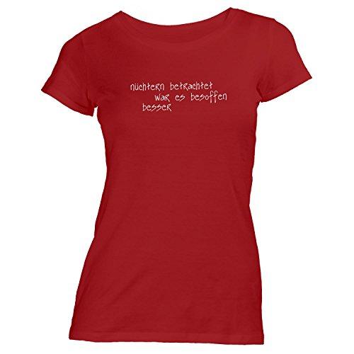 Damen T-Shirt - Nüchtern betrachtet war es besoffen beser... - Oktoberfest Fun Rot