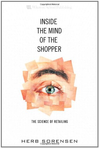 Inside the Mind of the Shopper: The Science of Retailing por Herb Sorensen