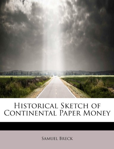 Historical Sketch of Continental Paper Money