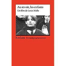Au revoir, les enfants: Un film de Louis Malle. (Fremdsprachentexte)