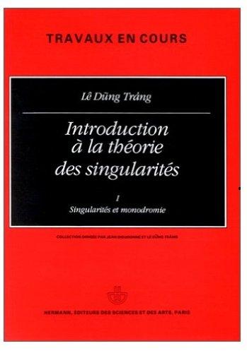 Introduction à la théorie des singularités, tome I