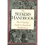 The Seeker's Handbook: Complete Guide to Spiritual Pathfinding