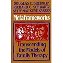 Metaframeworks: Transcending the Models of Family Therapy (Jossey Bass Social and Behavioral Science Series) by Douglas C. Breunlin (1992-03-31)