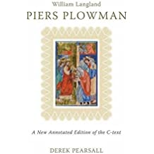 Piers Plowman: A New Annotated Edition of the C-Text NEW EDITION (Exeter Medieval Texts and Studies)
