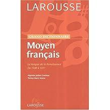 Dictionnaire du Moyen Français : La langue de la Renaissance de 1340 à 1611