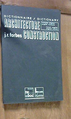 Dictionnaire d'Architecture et de Construction: Français/Anglais et Anglais/Français (2. ed.) par Forbes Jeannine R.