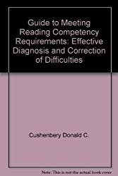 Guide to Meeting Reading Competency Requirements: Effective Diagnosis and Correction of Difficulties