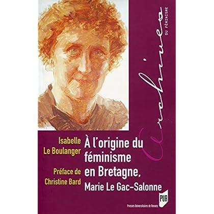 A l'origine du féminisme en Bretagne, Marie Le Gac-Salonne: Préface de Christine Bard