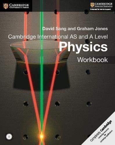 Cambridge international AS and A level physics. Workbook. Per le Scuole superiori. Con e-book. Con espansione online. Con CD-ROM (Cambridge International Examinations)