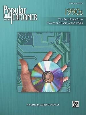 [(1990s: The Best Songs from Movies and Radio of the 1990s)] [Author: Larry Shackley] published on (June, 2010)