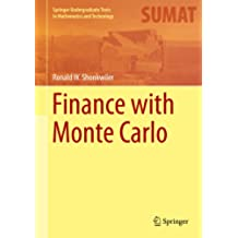 Finance with Monte Carlo (Springer Undergraduate Texts in Mathematics and Technology) (English Edition)