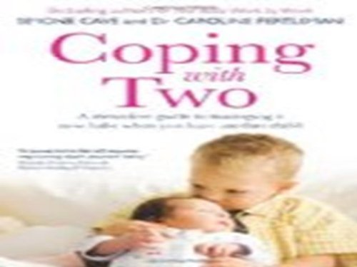 Coping with Two: A Stress-free Guide to Managing a New Baby When You Have Another Child by Cave, Simone, Fertleman, Dr. Caroline (2012) Paperback