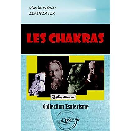 Les Chakras. Centres de force dans l'homme: Edition intégrale (Littérature ésotérique)
