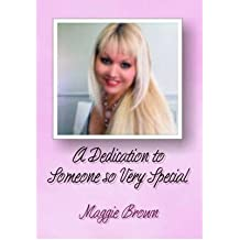 [ A DEDICATION TO SOMEONE SO VERY SPECIAL A COLLECTION OF POETRY BY BROWN, MAGGIE](AUTHOR)PAPERBACK