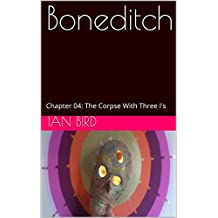 Boneditch: Chapter 04: The Corpse With Three I's