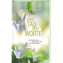 Das Tao der Worte - Zen-Geschichten, die das Herz und den Geist bewegen