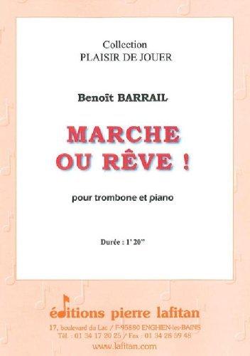 PARTITIONS CLASSIQUE LAFITAN BARRAIL BENOT   MARCHE OU REVE!   TROMBONE ET PIANO TROMBONE