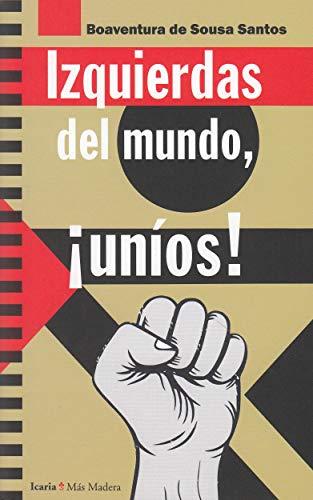 Izquierdas del mundo, ¡Uníos! (Más Madera)
