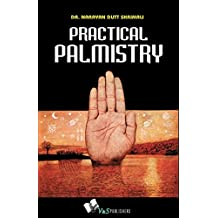 Practical Palmistry: Lines Are Not Final; Hard Work Can Alter Shape of Lines; Interpret Lines