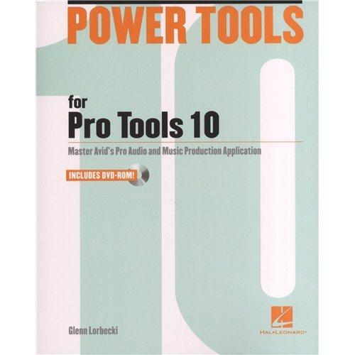 Glenn Lorbecki: Power Tools for Pro Tools 10