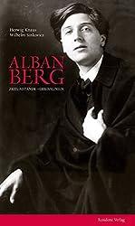 Alban Berg: Zeitumstände- Lebenslinien