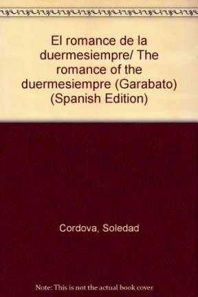 El romance de la duermesiempre/The romance of the duermesiempre (Garabato)