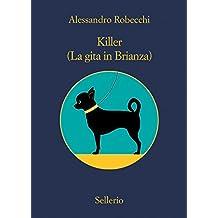 Killer. (La gita in Brianza) (Le avventure di Carlo Monterossi)