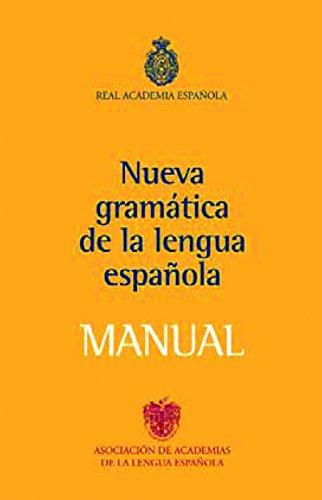 Nueva Gramatica de la Lengua Espanola. Manual por Real Academia Espaola